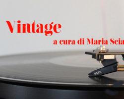 Da lunedi' su Radio Capitanata VINTAGE a cura di Maria Sciarra