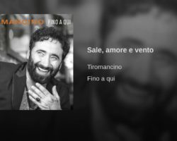 Tiromancino – Sale, amore e vento (VIDEO)