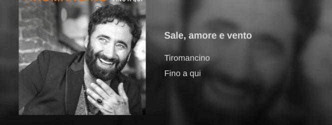 Tiromancino – Sale, amore e vento (VIDEO)