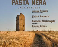 VICO DEL GARGANO : 29-07-2019 Piazzetta del Conte  – PASTA NERA JAZZ PROJECT