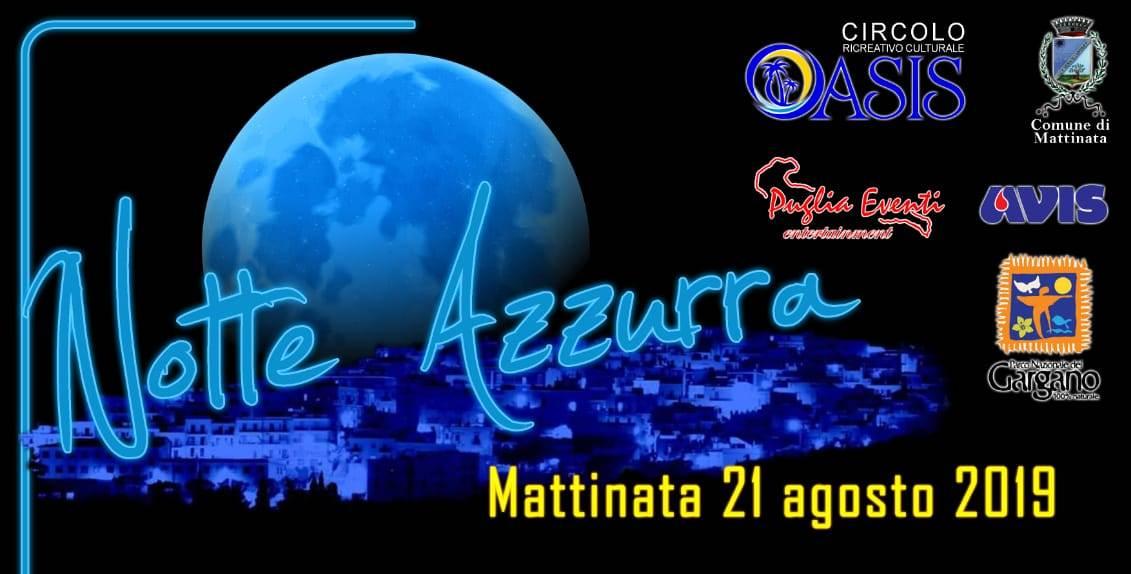 """MATTINATA – 21 AGOSTO- arriva la """"Notte Azzurra"""""""